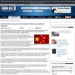 La Chine lève la censure de Facebook et Twitter sur 28km² à Shanghai