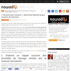« Censuré pour censuré », désormais Nawaat bloque la police de l'internet » Nawaat de Tunisie - Tunisia