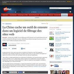 La Chine cache un outil de censure dans un logiciel de filtrage
