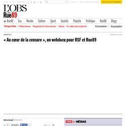 """""""Au cœur de la censure"""", un webdocu pour RSF et Rue89"""