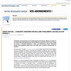 Crédit mutuel : l'enquête censurée par Bolloré (finalement) accueillie sur France 3