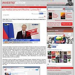 Les medias censurent Poutine. La trouille?