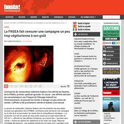 La FNSEA fait censurer une campagne un peu trop végétarienne à son goût - Lobbies