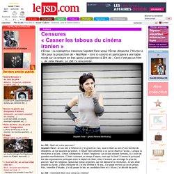 Censures «Casser les tabous du cinéma iranien»