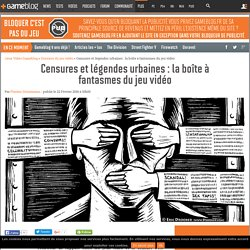 Censures et légendes urbaines : la boîte à fantasmes du jeu vidéo