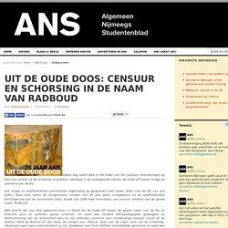 Uit de Oude Doos: Censuur en schorsing in de naam van Radboud 15/03/2011