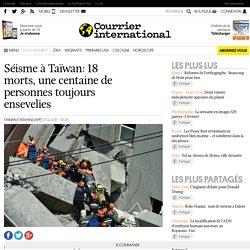 Séisme à Taïwan: 18 morts, une centaine de personnes toujours ensevelies