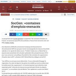 Flash Eco : SocGen: «centaines d'emplois» supprimés
