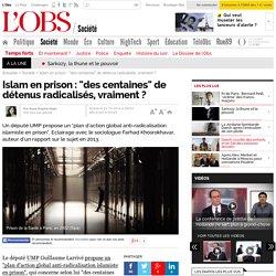 """Islam en prison : """"des centaines"""" de détenus radicalisés, vraiment ? - L'Obs"""