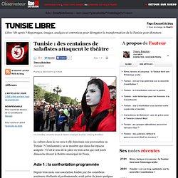 Tunisie: des centaines de salafistes attaquent le théâtre