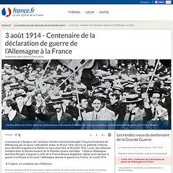 3 août 1914 - Centenaire de la déclaration de guerre de l'Allemagne à la France