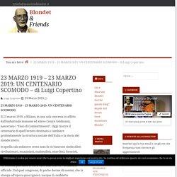 23 MARZO 1919 – 23 MARZO 2019: UN CENTENARIO SCOMODO - di Luigi Copertino