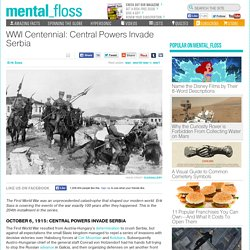 WWI Centennial: Central Powers Invade Serbia