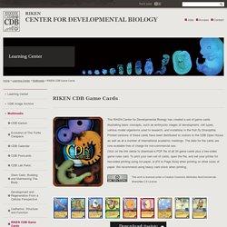 RIKEN CDB Game Cards Center for Developmental Biology