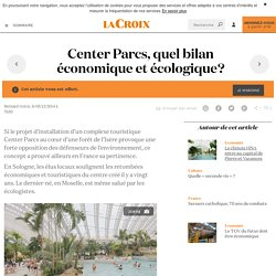 Center Parcs, quel bilan économique et écologique? - La Croix
