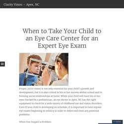 When to Take Your Child to an Eye Care Center for an Expert Eye Exam
