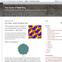 The Center of Math Blog: Fun Friday: World Tesselation Day