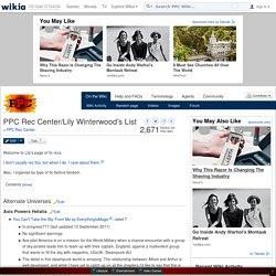 PPC Rec Center/Lily Winterwood's List - PPC Wiki - Wikia