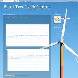 Palm Tree Tech Center: Reasons for which you need to repair your device