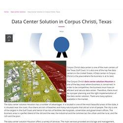 Data Center Solution in Corpus Christi, Texas -