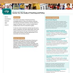 Center for the Study of Teaching and Policy: Home Page