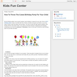 Kids Fun Center: How To Throw The Cutest Birthday Party For Your Child