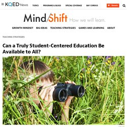 Can a Truly Student-Centered Education Be Available to All?