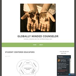 Student Centered Educators – globally minded counselor