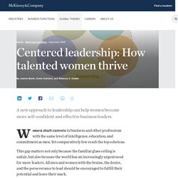 Centered leadership: How talented women thrive