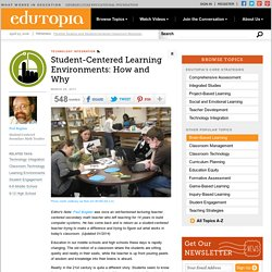 Student-Centered Learning Environments: How and Why