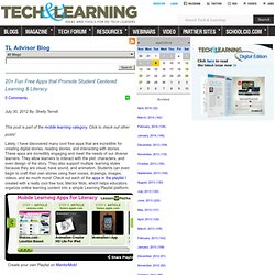 - 20+ Fun Free Apps that Promote Student Centered Learning & Literacy