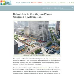 Detroit Leads the Way on Place-Centered Revitalization