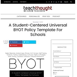 A Student-Centered Universal BYOT Policy Template For Schools