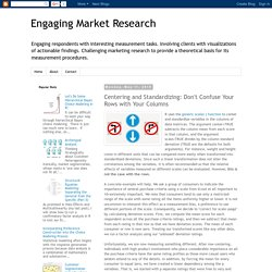 Engaging Market Research: Centering and Standardizing: Don't Confuse Your Rows with Your Columns