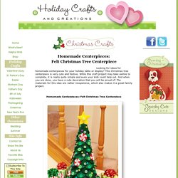 Homemade Centerpieces - Felt Christmas Tree Centerpiece