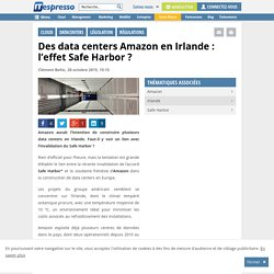 Des data centers Amazon en Irlande : l'effet Safe Harbor ?