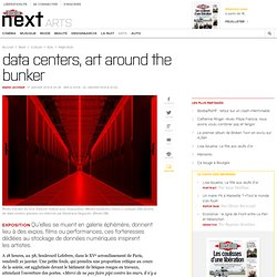 Data centers, art around the bunker