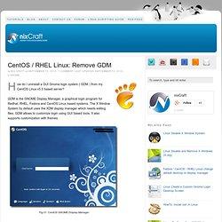 CentOS / RHEL Linux: Remove GDM