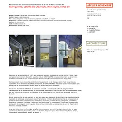 Centquatre, centre de création artistique, Paris 19 - Atelier Novembre - Architecture