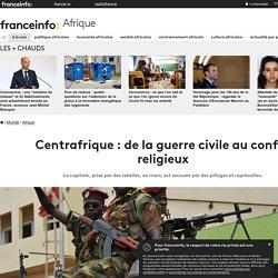 Centrafrique : de la guerre civile au conflit religieux
