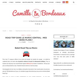 Road trip dans le Maroc central - Travel blog Camille In Bordeaux