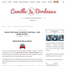 Road trip dans le Maroc central - Travel blog Camille In Bordeaux