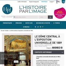 Le dôme central à l'exposition universelle de 1889
