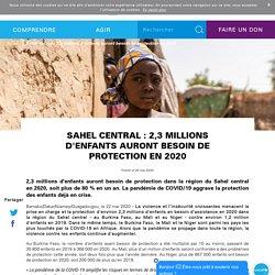 Sahel central : 2,3 millions d'enfants auront besoin de protection en 2020