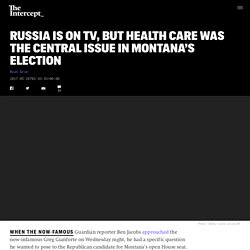 Russia Is on TV, but Health Care Was the Central Issue in Montana's Election