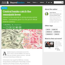 Central banks catch the renminbi fever -BeyondBorders