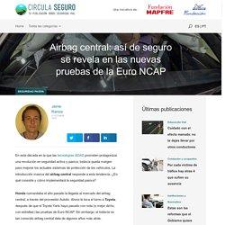 Airbag central resultado en seguridad y Euro NCAP