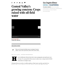 Central Valley's growing concern: the mix of oil, water and crops