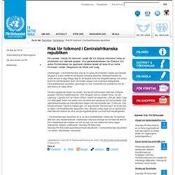 Risk för folkmord i Centralafrikanska republiken