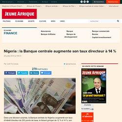 Nigeria : la Banque centrale augmente son taux directeur à 14 %